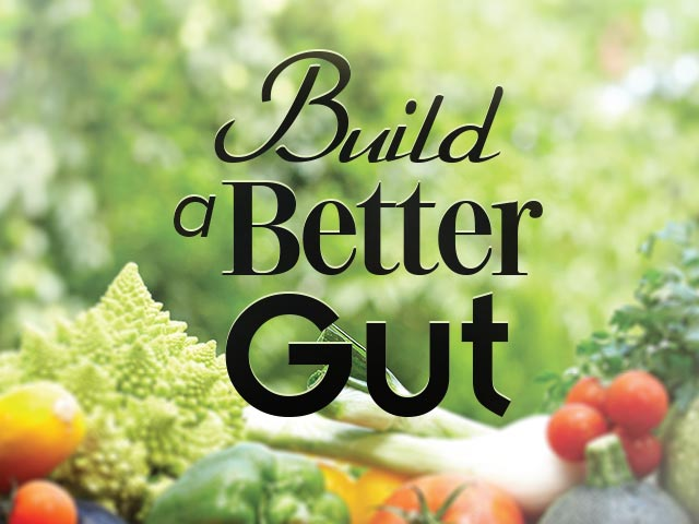 Build a Better Gut